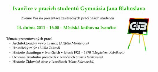 14. dubna 2011, 16.00 - Prezentace závěřečných prací našich studentů, Městská knihovna Ivančice